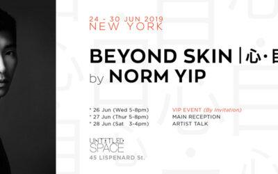 心 • 目 | Beyond Skin by Norm Yip – New York