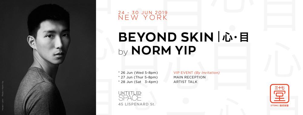 心 • 目   Beyond Skin by Norm Yip – New York